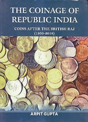 The Coinage of Republic India: Coins After the British Raj (1950-2018)