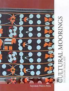 Cultural Moorings: Notes on Naga Art