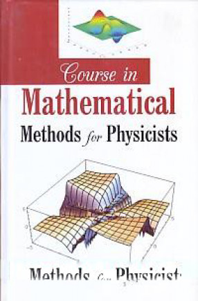 Course in Mathematical Methods for Physicists