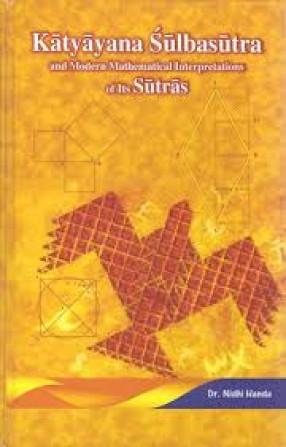 Katyayana Sulbasutra and Modern Mathematical Interpretations of Its Sutras