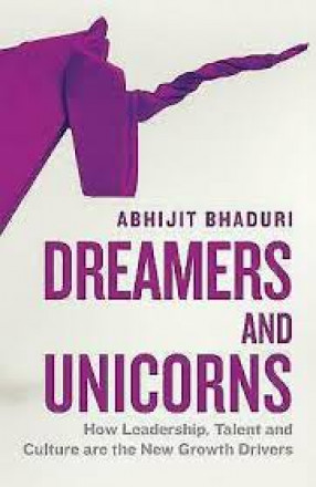 Dreamers and Unicorns: How Leadership, Talent and Culture are the New Growth Drivers