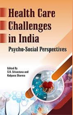 Health Care Challenges in India: Psycho-Social Perspectives