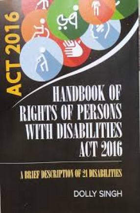 Handbook of Rights of Persons with Disabilities Act, 2016: A Brief Description of 21 Disabilities