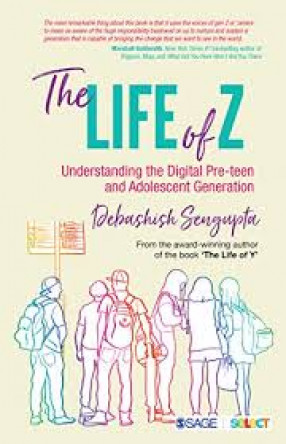 The Life of Z: Understanding the Digital Pre-Teen and Adolescent Generation