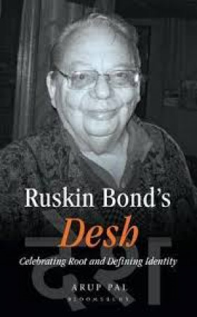 Ruskin Bond's Desh: Celebrating Root and Defining Identity