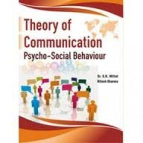 Theory of Communication: Psycho-Social Behaviour