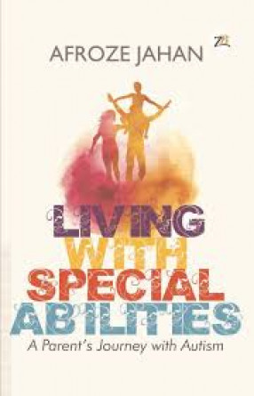 Living with Special Abilities: A Parent's Journey with Autism
