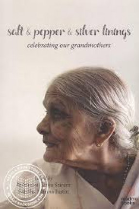 Salt & Pepper & Silver Linings: Celebrating Our Grandmothers