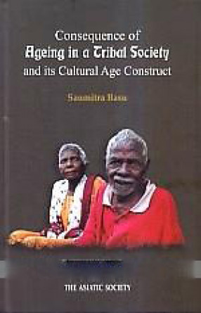 Consequence of Ageing in a Tribal Society and Its Cultural Age Construct
