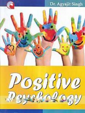 Positive Psychology: Some Empirical Indian Studies