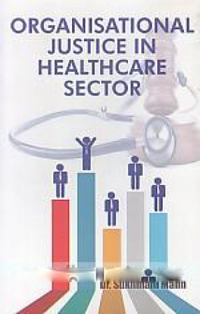 Organisational Justice in Healthcare Sector