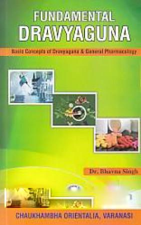 Fundamental Dravyaguna: Basic Concepts of Dravyaguna & General Pharmacology