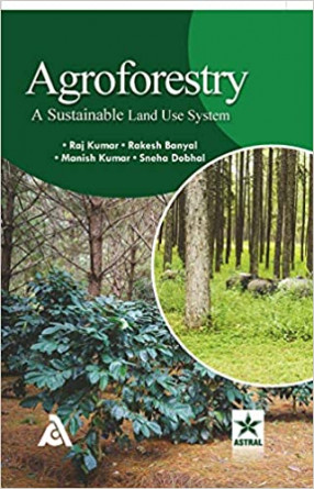 Agroforestry: A Sustainable Land Use System