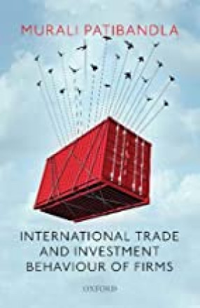 International Trade and Investment Behaviour of Firms