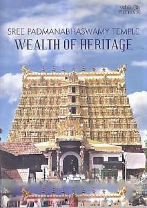 Sree Padmanabhaswamy Temple: Wealth of Heritage