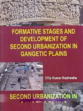 Formative Stages and Development of Second Urbanization in Gangetic Plains