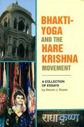 Bhakti-Yoga and The Hare Krishna Movement: A Collection of Essays