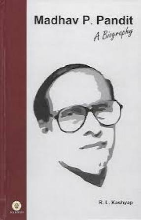 Madhav P Pandit: A Biography