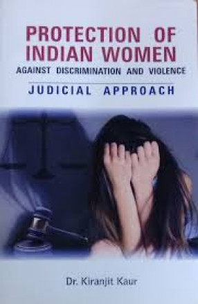 Protection of Indian Women Against Discrimination and Violence: Judicial Approach