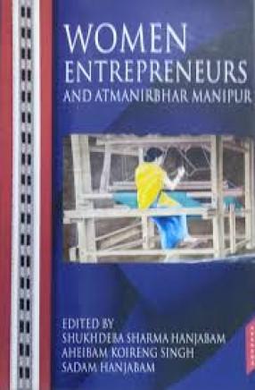 Women Entrepreneurs and Atmanirbhar Manipur