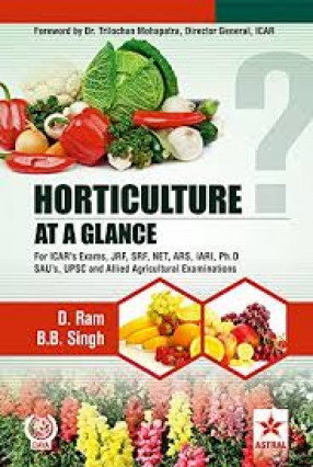 Horticulture at A Glance: For ICAR's Exams, JRF, SRF, NET, ARS, IARI, Ph.D., SAU's, UPSC and Allied Agricultural Exams