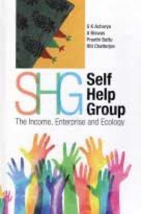 Self Help Group SHG: The Income, Enterprise and Ecology