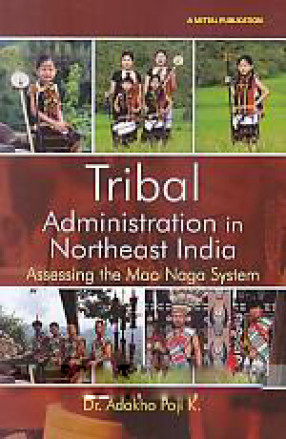 Tribal Administration in Northeast India: Assessing the Mao Naga System