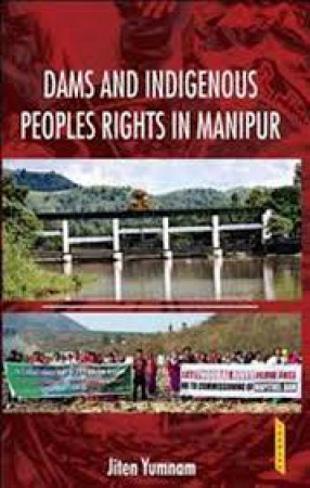 Dams and Indigenous Peoples Rights in Manipur