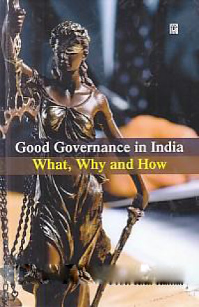 Good Governance in India: What, Why and How