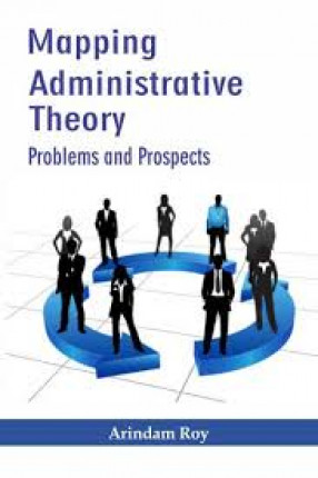 Mapping Administrative Theory: Problems and Prospects