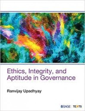 Ethics, Integrity, and Aptitude in Governance