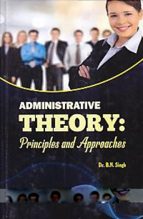 Administrative Theory: Principles and Approaches