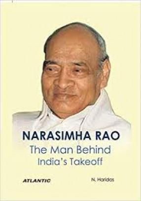 Narasimha Rao: The Man Behind India's Takeoff