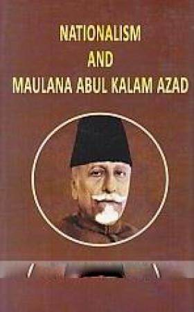 Nationalism and Maulana Abul Kalam Azad