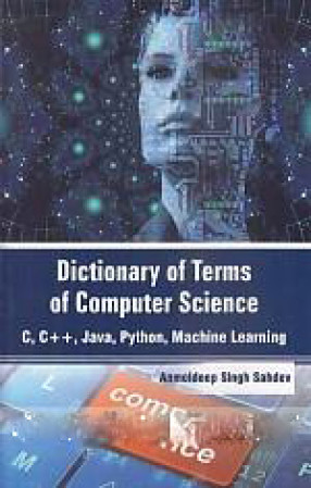 Dictionary of Terms of Computer Science: C, C++, Java and Python, Machine Learning