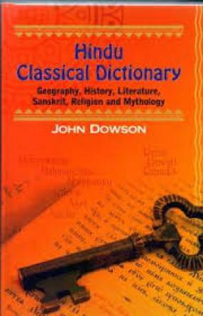 Hindu Classical Dictionary: Geography, History, Literature, Sanskrit, Religion and Mythology