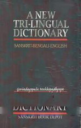 A New Tri-Lingual Dictionary: Sanskrti-Bengali-English