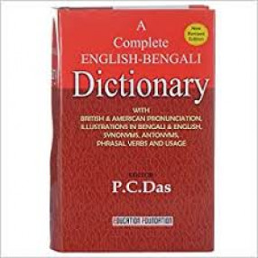 A Complete English-Bengali-English Dictionary: with British & American Pronunciation, Illustrations in Bengali & English, Synonyms, Antonyms, Phrasal Verbs and Usage with GK & Computer Language