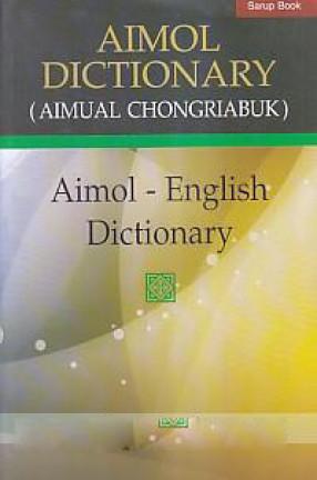 Aimol Dictionary: Aimol to English = Aimual Chongriabuk