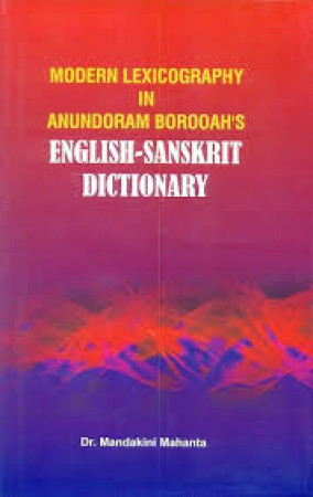 Modern Lexicography in Anundoram Borooah's English-Sanskrit Dictionary