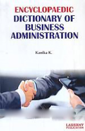 Encyclopaedic Dictionary of Business Administration