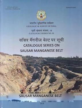 Catalogue Series on Sausar Manganese Belt