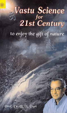 Vastu Science for 21st Century to Enjoy the Gift of Nature