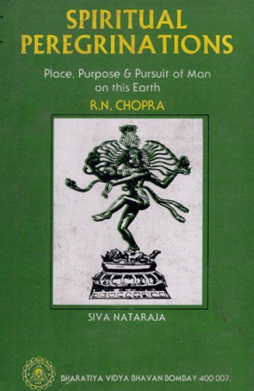 Spiritual Peregrinations- Place, Purpose and Pursuit of Man on this Earth (An Old and Rare Book)