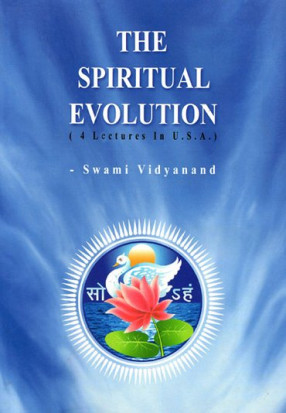 The Spiritual Evolution (4 Lectures in U.S.A.)