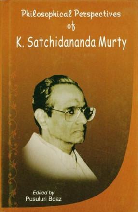 Philosophical Perspectives of K. Satchidananda Murty
