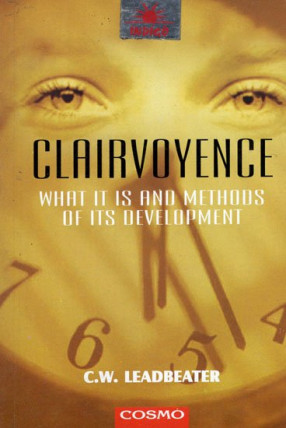 Clairvoyence (What it is and Methods of its Development)