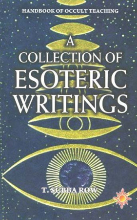 A Collection of Esoteric Writings of T. Subba Row