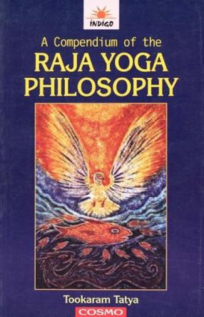 A Compendium of the Raja Yoga Philosophy