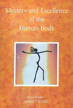 Mystery and Excellence of the Human Body: An Exploration
